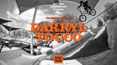 Burn Slow Darryl Tocco 2021 BMX video