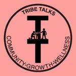 Tribe Talks