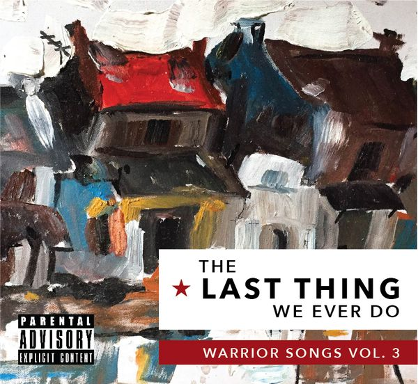 The Last Thing We Ever Do Warrior Songs