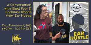 A Conversation with Nigel Poor & Earlonne Woods from Ear Hustle @ Museum of Fine Arts - FSU