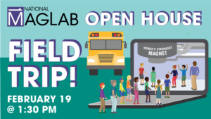 2021 Open House Live Event - Virtual Field Trip @ National High Magnetic Field Laboratory