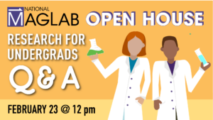 2021 MagLab Open House Live Event - Research for Undergrads Q&A Session @ National High Magnetic Field Laboratory