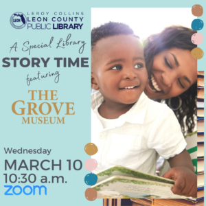 Special Virtual Storytime with The Grove Museum @ Online - LeRoy Collins Leon County Public Library