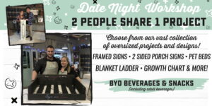 Date Night! (Two People Share One Project) @ AR Workshop Tallahassee