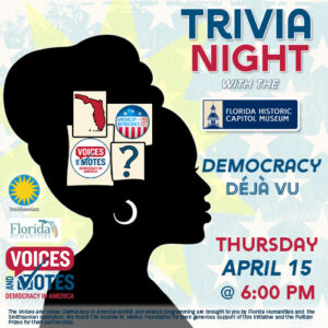 Trivia Night with the Museum: Democracy Deja vu Edition @ Florida Historic Capitol Museum | Tallahassee | Florida | United States