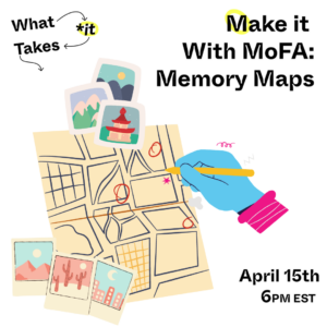 Make it With MoFA: Memory Maps @ Museum of Fine Arts - FSU | Tallahassee | Florida | United States