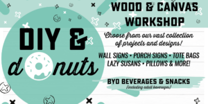 DIY & Donuts Workshop - Choose from Wood OR Canvas Projects @ AR Workshop Tallahassee | Tallahassee | Florida | United States