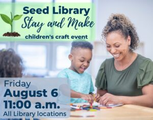 Seed Library Stay and Make Children's Craft Event @ leroy collins leon county public library system | Greenville | South Carolina | United States