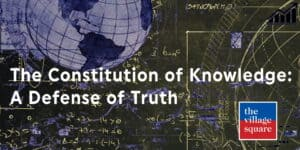 """""""The Constitution of Knowledge: A Defense of Truth"""" with Jonathan Rauch @ Online 