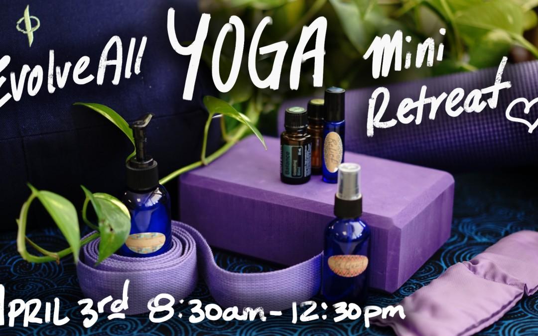 Yoga Mini Retreat – Sunday April 3rd