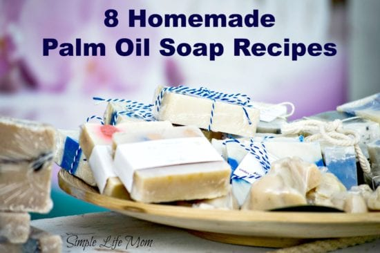 Natural Beauty Product Recipes - 8 Homemade Palm Oil Soap Recipes by Simple Life Mom