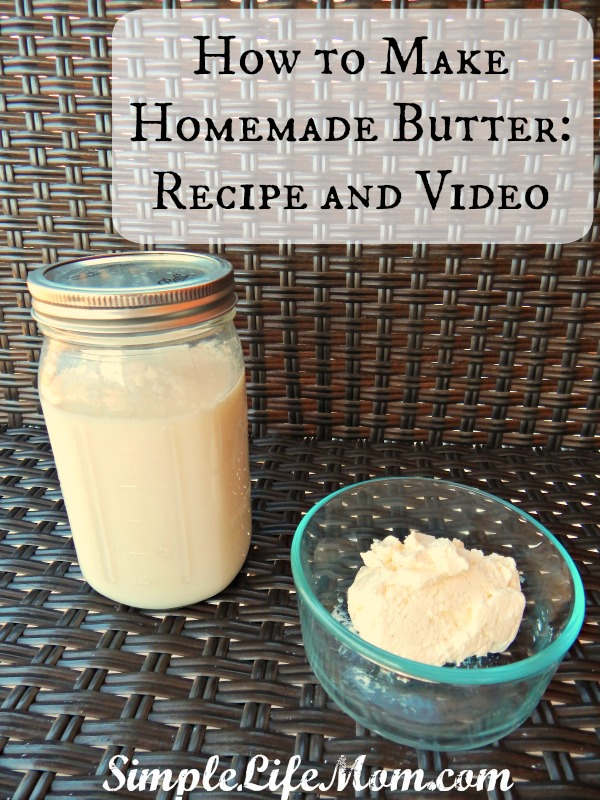 How to Make Homemade Butter Recipe and Video