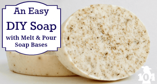 27 Last Minute DIY Gift Ideas -Easy Melt and Pour Soap Recipe from the 104 Homestead
