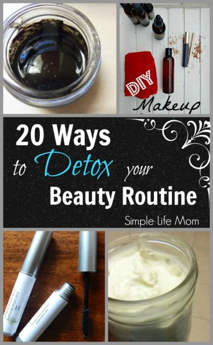 Over 20 Ways to Detox Your Beauty Routine from Simple Life Mom