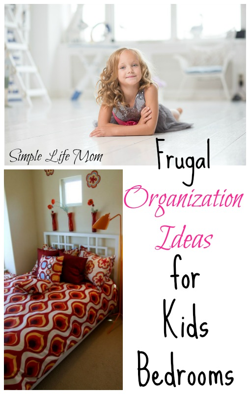 Frugal Organization Ideas for Kids Bedrooms by Simple Life Mom
