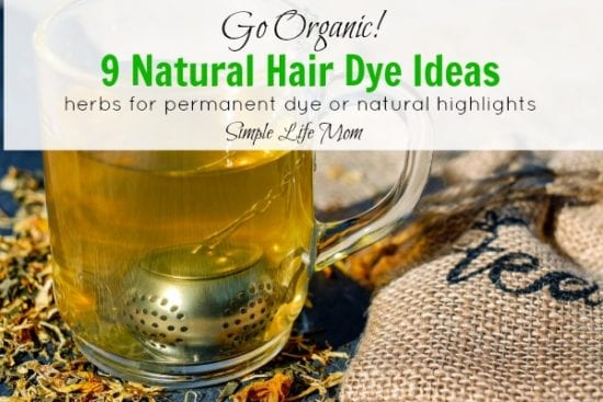 Natural Beauty Product Recipes - 9 Natural Hair Dye Ideas from Simple Life Mom