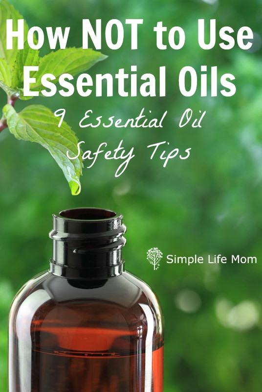 Essential Oil Safety: How NOT to Use Essential Oils
