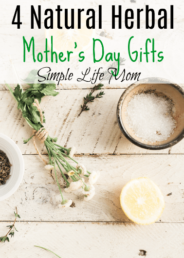 4 Natural Herbal Mother's Day Gifts