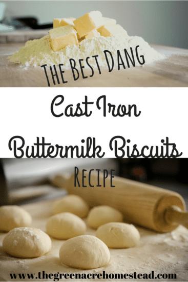 Homestead Blog Hop Feature - The Best Dang Cast Iron Skillet Buttermilk Biscuits Recipe