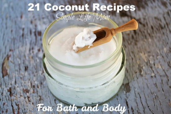 21 Coconut Recipes for Bath and Body from Simple Life Mom