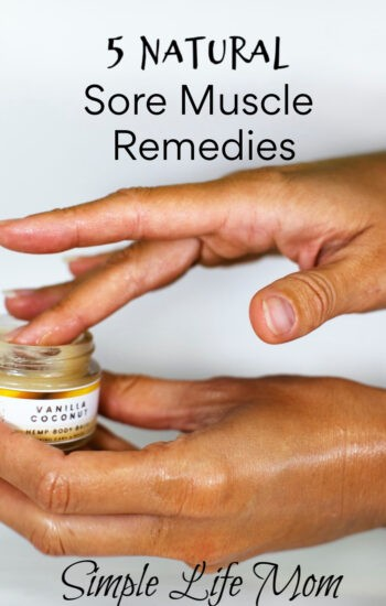 5 Natural Sore Muscle Remedies with herbs, oils and minerals from Simple Life Mom