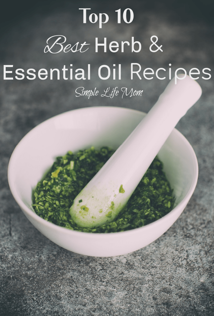 Top 10 Best Herb and Essential Oil Recipes from Simple Life Mom