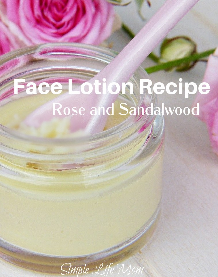 Face Lotion Recipe with Rose and Sandalwood Essential Oils and rose water hydrosol from simple life mom.