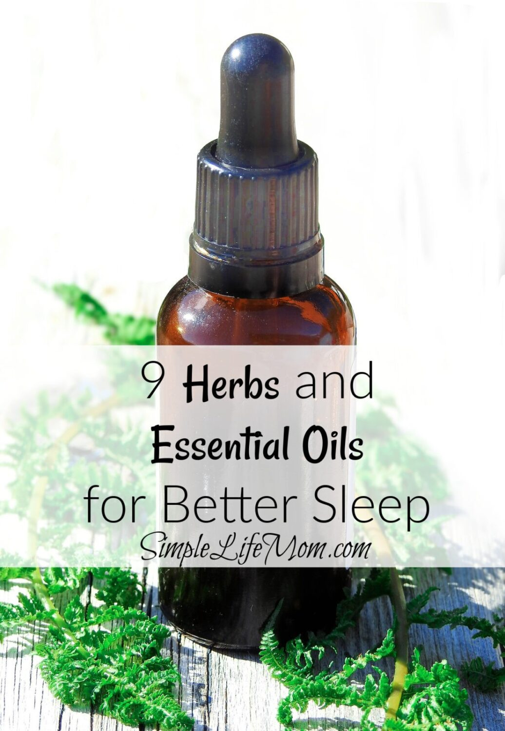 9 Herbs and Essential Oils for Sleep from Simple Life Mom