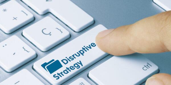 Disruptive Strategy