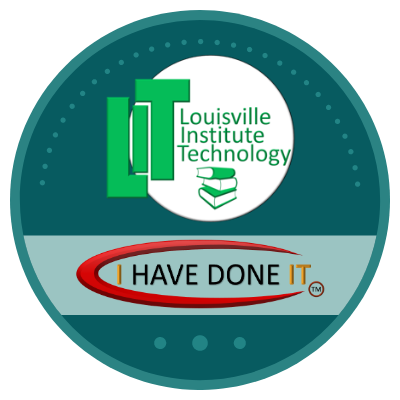 Louisville Institute of Technology - Louisville, KY - I Have Done It Certificate
