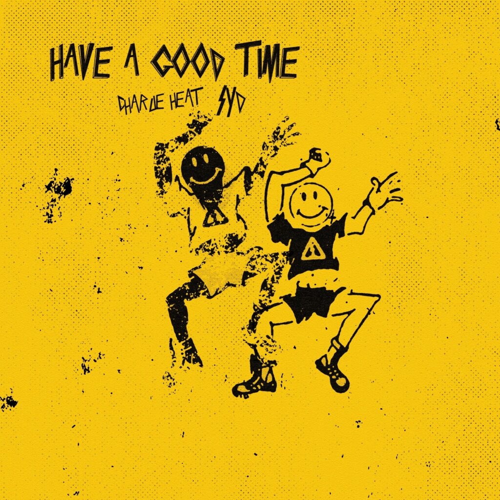 """Charlie Heat and Syd """"Have a Good Time"""" single artwork"""