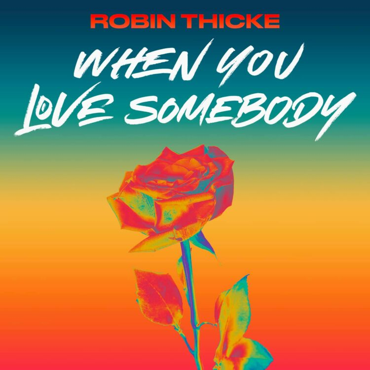"""Robin Thicke """"When You Love Somebody"""" single cover"""