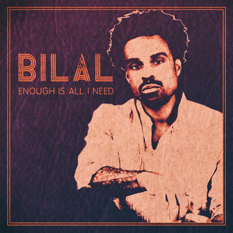 Bilal Enough Is All I Need Artwork