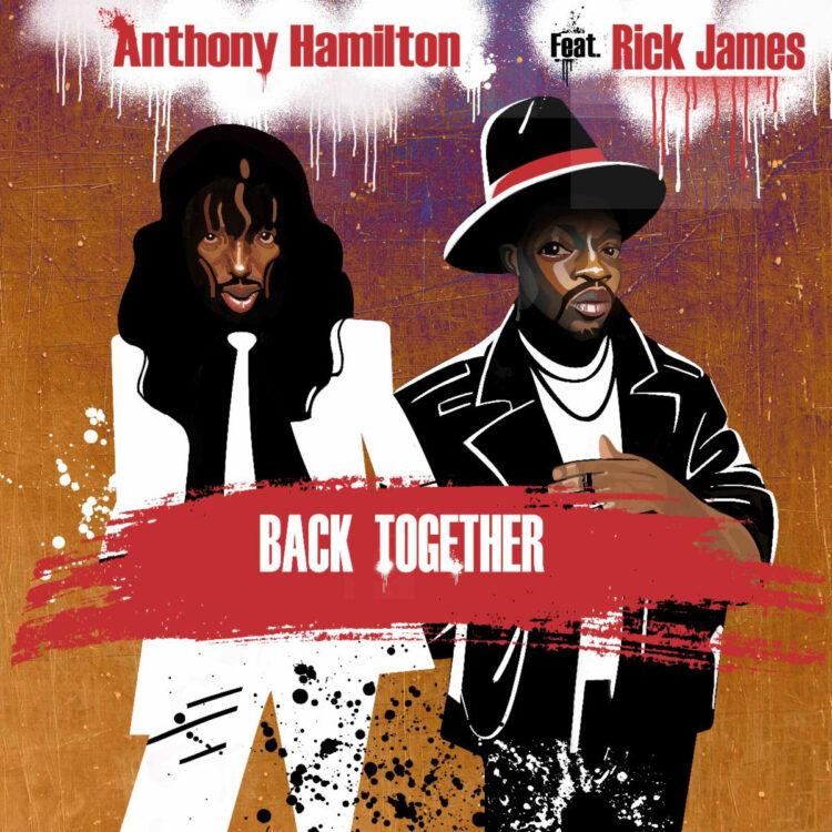 Anthony Hamilton and Rick James Back Together