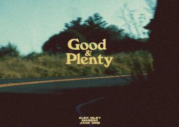 Alex Isley Good & Plenty
