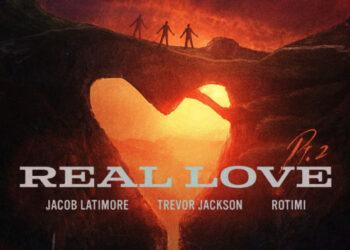 Jacob Latimore, Trevor Jackson, Rotimi Real Love Pt. 2