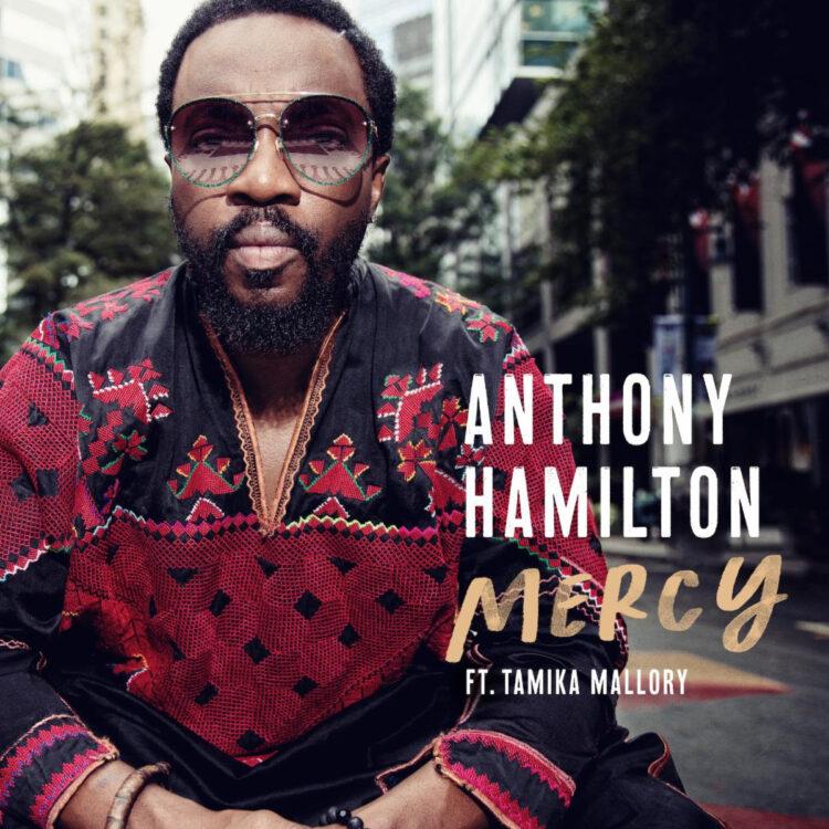 Anthony Hamilton Mercy