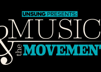 Unsung presents Music and the Movement documentary series