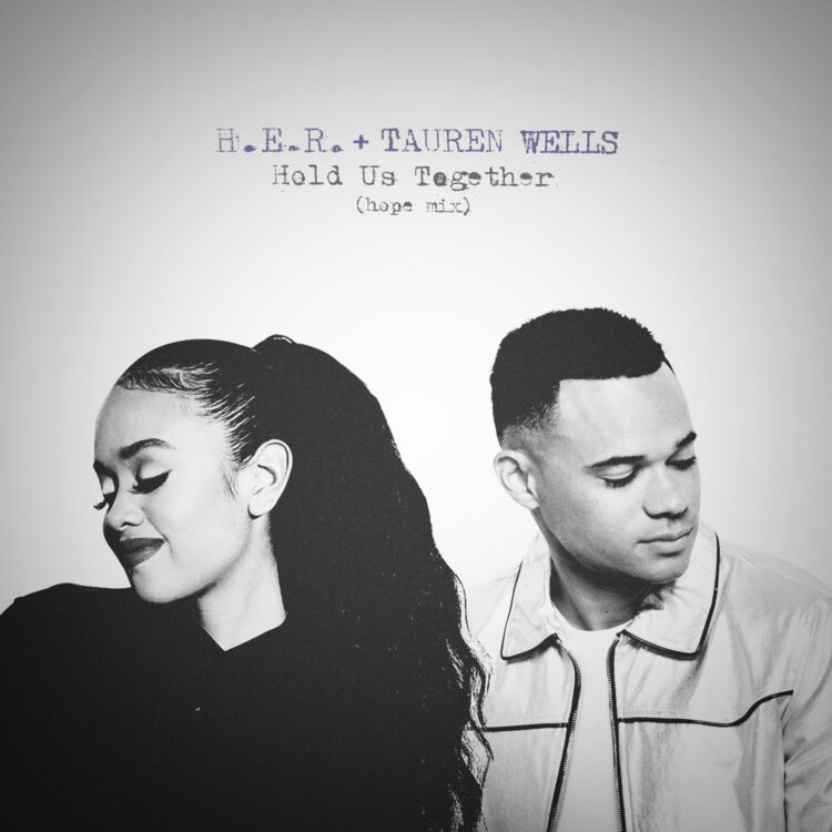 H.E.R. and Tauren Wells Hold Us Together (Hope Mix)