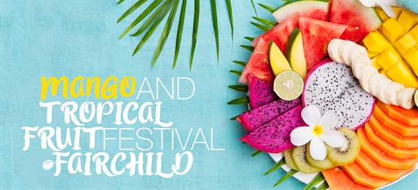 Mango and Tropical Fruit Festival 2019