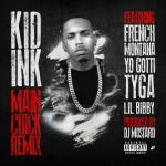 Kid Ink – Main Chick Ft. French Montana, Yo Gotti, Tyga, Lil Bibby & Chris Brown (Remix)