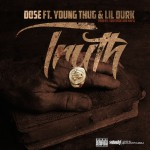 """Dose Ft Young Thug & Lil Durk – """"Truth"""" (New Music)."""