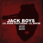 """Lil Durk Ft. Lil Reese """"Jack Boys"""" (New Music)."""