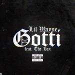 """New Music: Lil Wayne Ft. The Lox """"Gotti""""."""