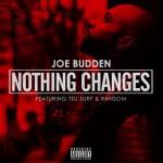 "Joe Budden Ft Tsu Surf & Ransom – ""Nothing Changes"" (New Music)."