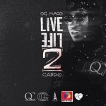 """OG Maco & Cardo – """"Live Life 2"""" (Mixtape)."""