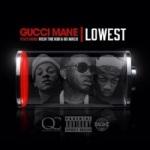 """Gucci Mane Ft. OG Maco & Rich The Kid """"Lowest""""."""