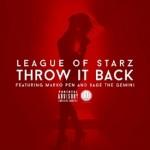 "League Of Starz ft. Marko Pen & Sage The Gemini ""Throw It Back""."
