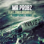 """New Music: Mr. Probz – Ft. T.I. & Chris Brown """"Waves"""" Remix"""