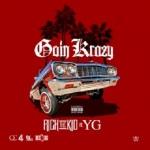 "Rich The Kid feat. YG ""Goin Crazy"" (Remix)."